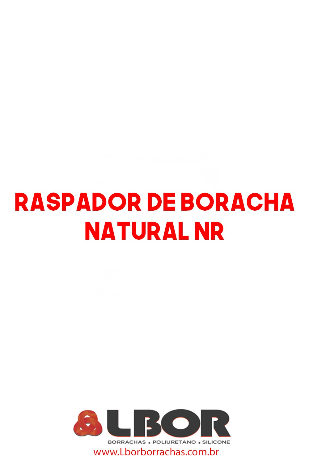 Raspador De Borracha Natural NR